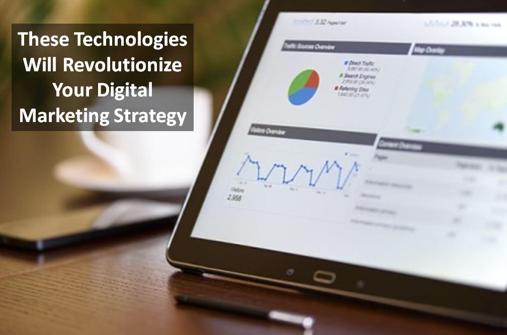 Emerging Technologies Impacting Your Digital Marketing Strategy